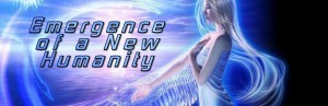 Emergence of a New Humanity